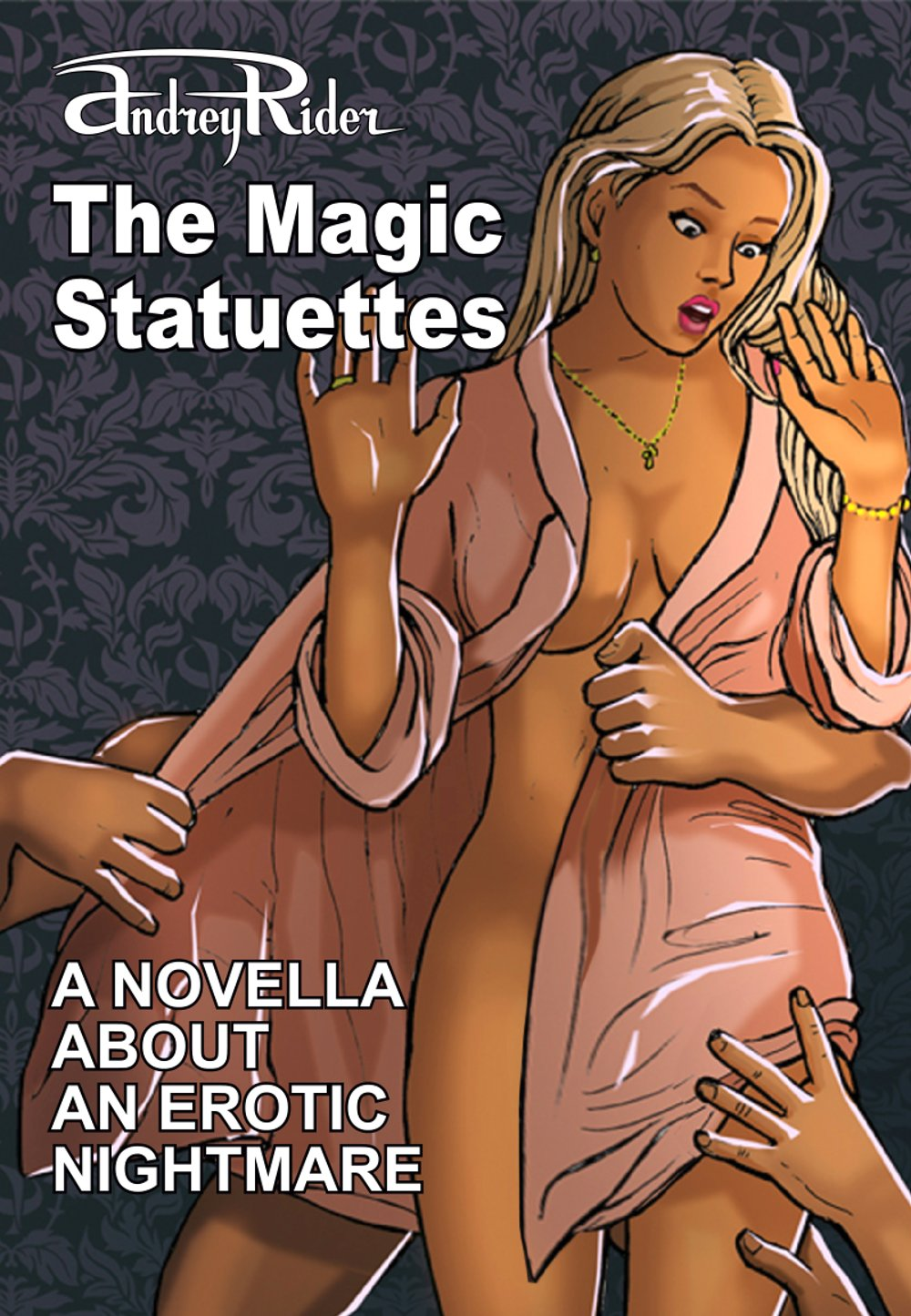 The Magic Statuettes, a Novella